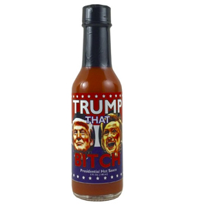 Trump That Bitch Presidential Hot Sauce